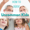 How to raise uncommon kids via ParadisePraises.com