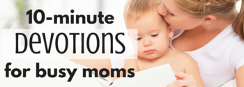 Putting On the Spirit 10 Minute Devotions for Busy Moms