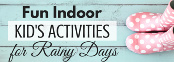 rainy day kid's activities