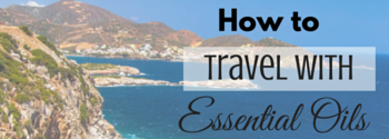 How to travel with essential oils