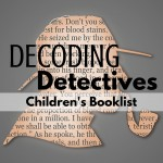Decoding detective books with this children's booklist. What to Read Wednesday, a family friendly link-up. ParadisePraises.com
