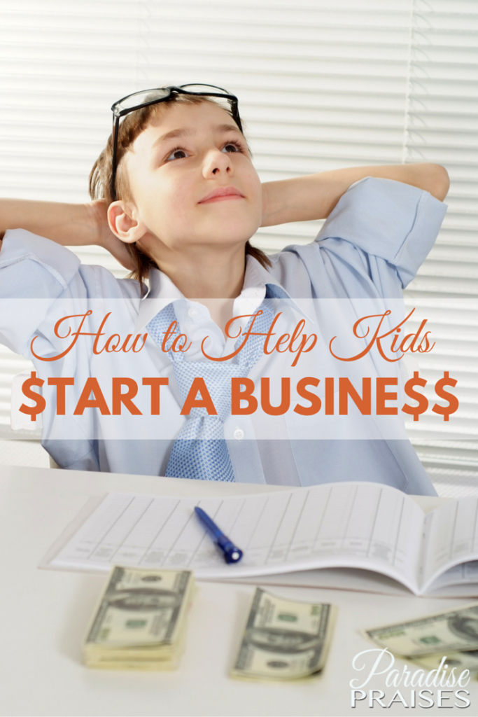 How to help kids start a business via paradise praises.com
