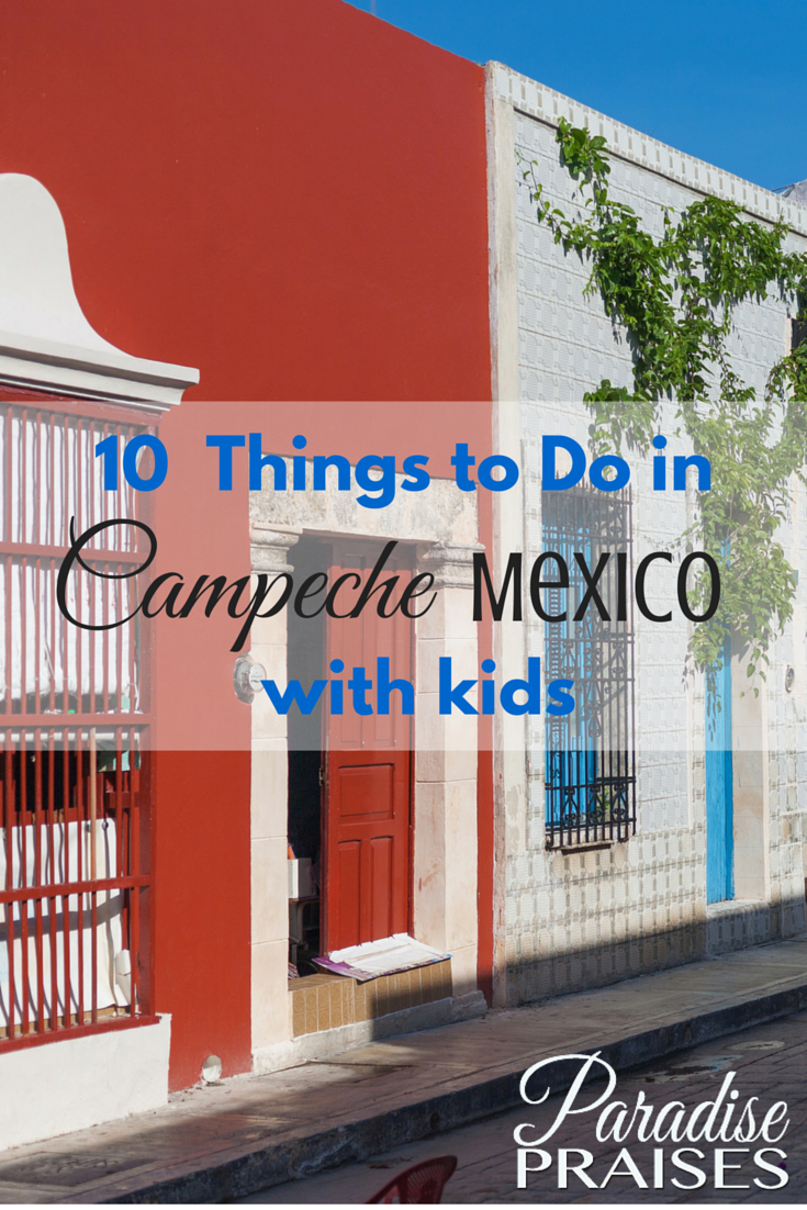 Campeche with Kids