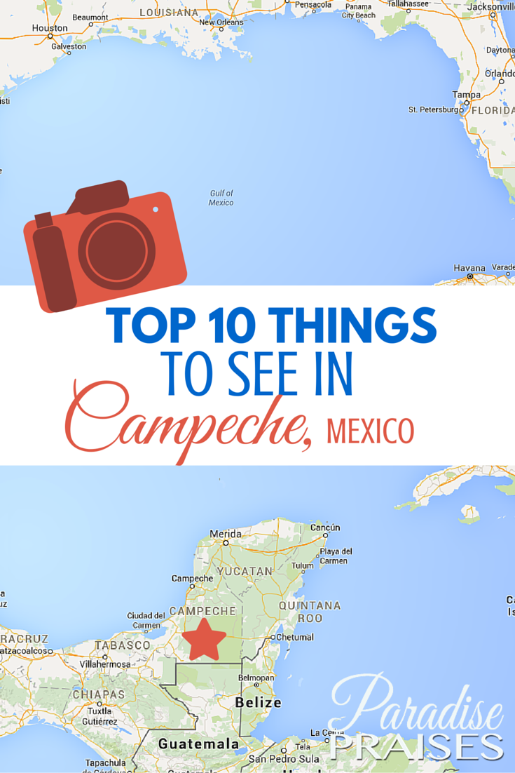 Top 10 Things to See in Campeche, Mexico
