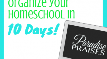 10 Days to an Organized Homeschool E-Course
