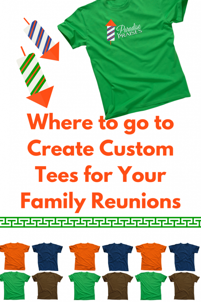 Where to order custom t-shirts for family reunions and cousin camps, paradisepraises.com