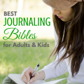 Best Journaling Bibles for Adults and Kids via ParadisePraises.com