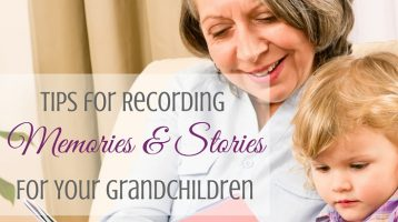 Tips for Recording Memories/Stories for Your Grandkids