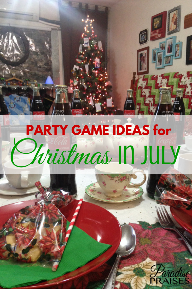 christmas in july party games via paradisepraisescom