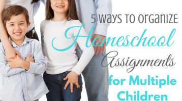 5 Ways to Organize Homeschool Assignments for Multiple Children