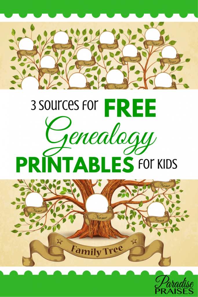 3 Sources For Free Genealogy Printables For Kids Paradise Praises