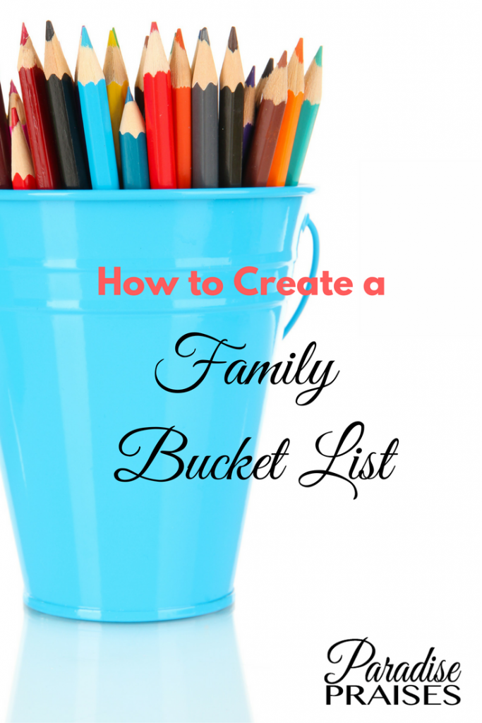 How to Create a Family Bucket List via ParadisePraises.com