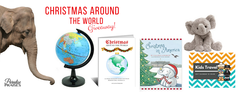 christmas around the world geography giveaway paradisepraises.com