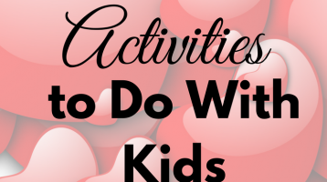 9 Valentine Activities to Do With Kids