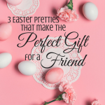 Pretty Easter Gifts