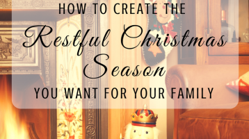 How to Create the Restful Christmas Season You Want for Your Family