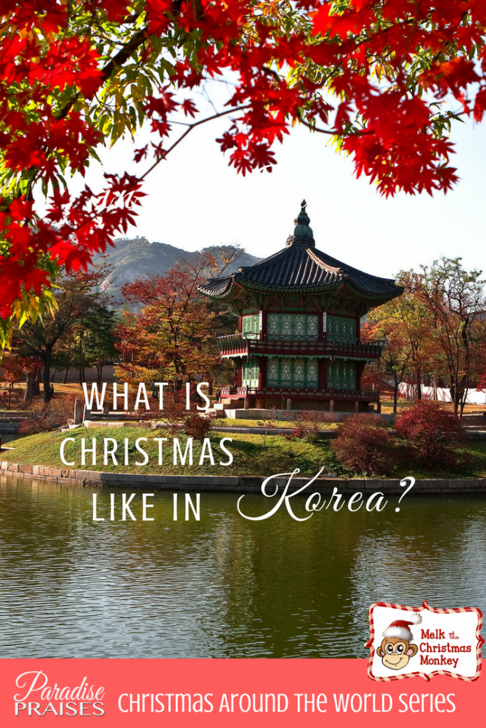 What is Christmas like in Korea? paradisepraises.com
