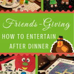 Friendsgiving, How to Entertain after dinner, paradisepraises.com