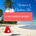 What is Christmas like in the Dominican Republic? paradisepraises.com