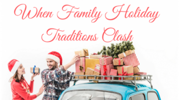 4 Tips for Peace When Family Holiday Traditions Clash