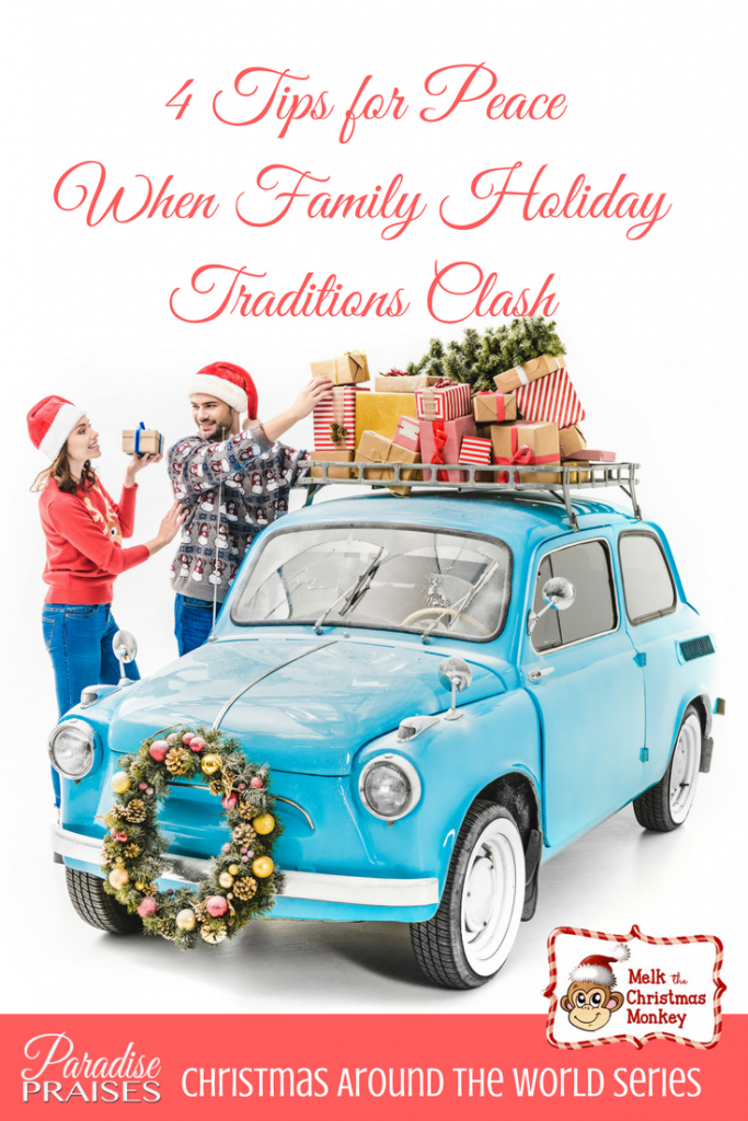 4 Tips for Peace when family holiday traditions CLASH. paradisepraises.com