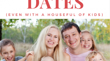 5 Intimate Dates (Even with a Houseful of Kids)