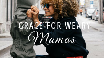 Grace for Weary Mamas