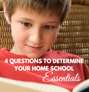 4 QUESTIONS TO DETERMINE YOUR HOME SCHOOL ESSENTIALS, paradisepraises.com