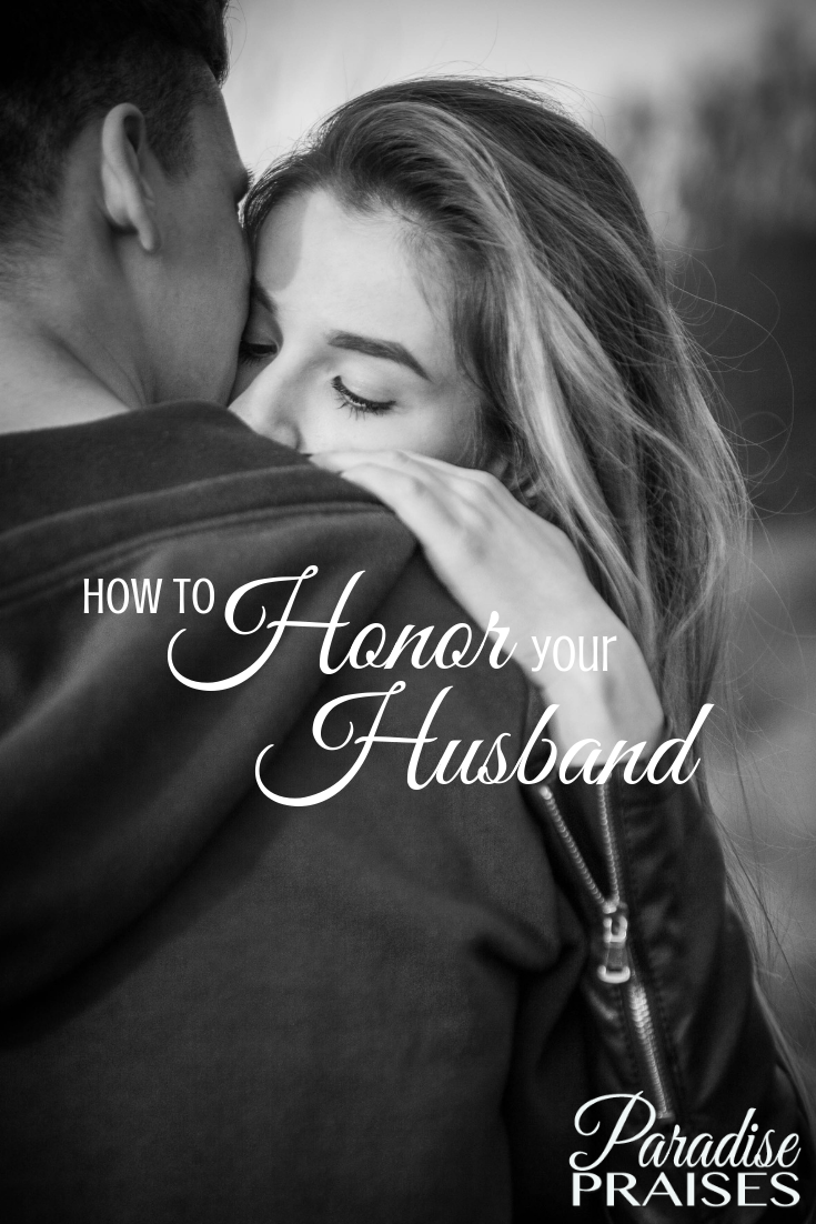 5 ways to honor your husband, paradisepraises.com