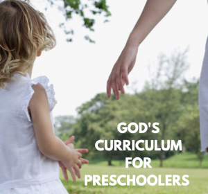 God's Curriculum for Preschoolers
