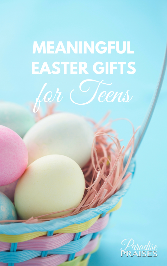Meaning full easter gifts for teens, paradisepraises.com