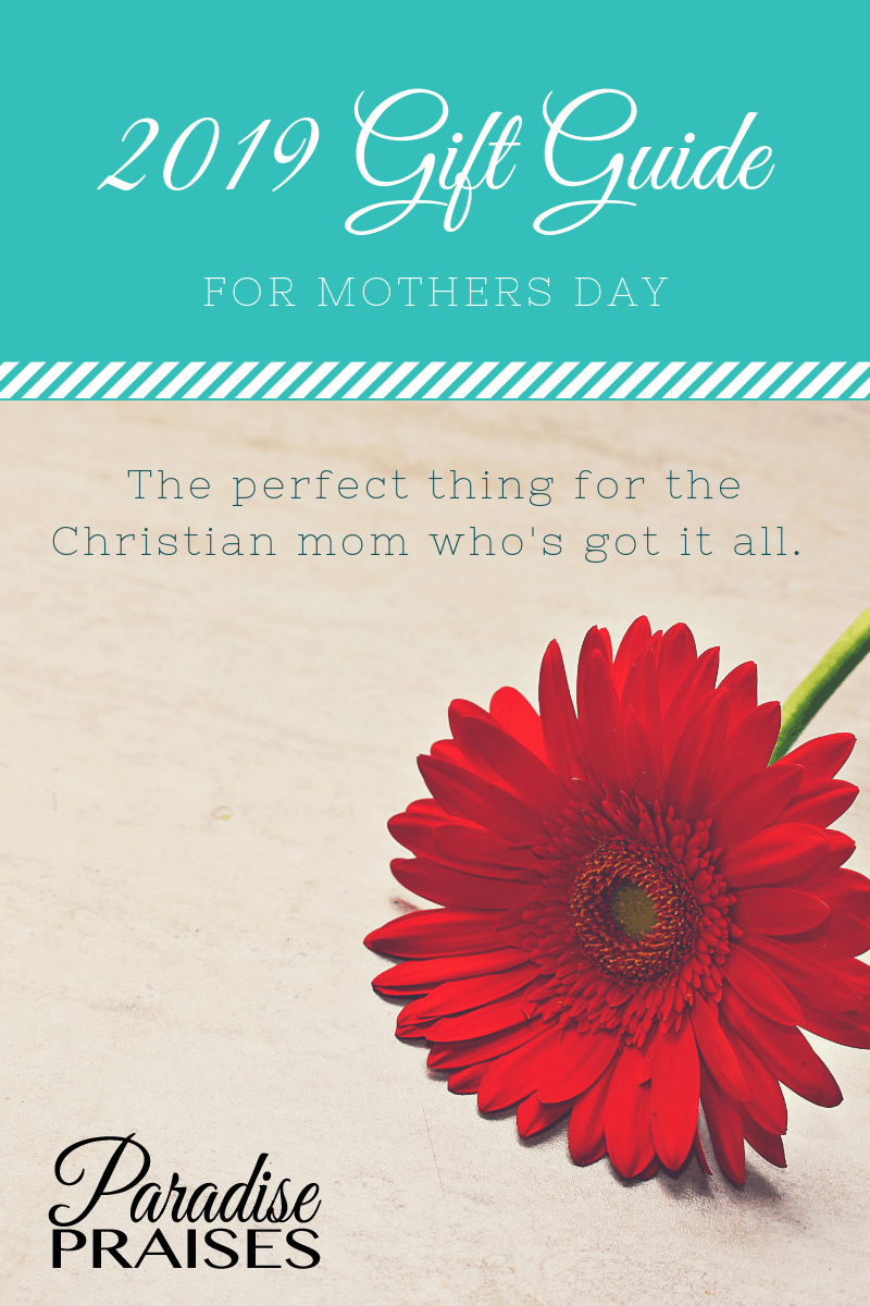 Mother's Day Gift Guide, paradisepraises.com