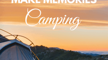 Make Memories Camping this Summer